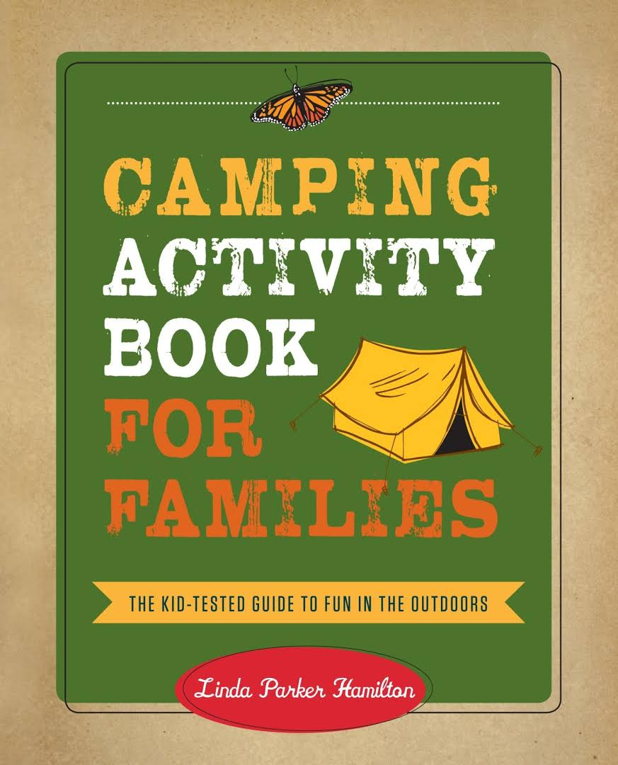 Gold: Camping Activity Book For Families: The Kidtested Guide To Fun In  The Outdoors, By Linda Parker Hamilton (rowman & Littlefield)